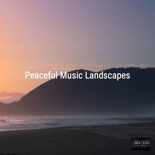 Peaceful Music Landscapes playlist