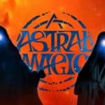 Astral Magic