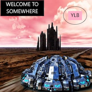 YLB - Welcome to somewhere